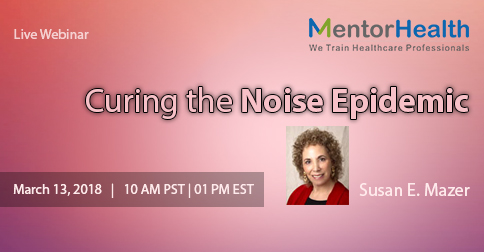 Webinar on Curing the Noise Epidemic