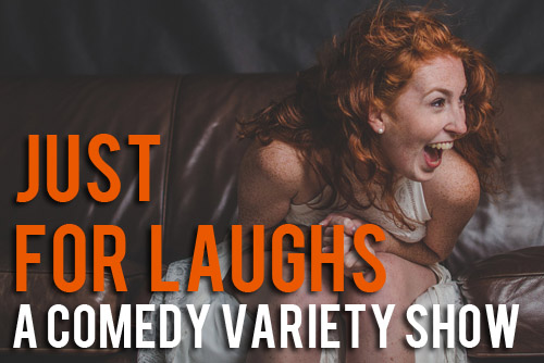 Just for Laughs - A Comedy Variety Show