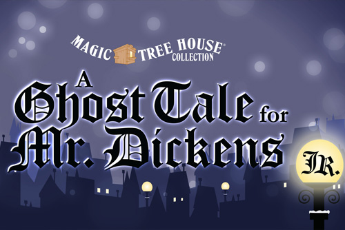 Magic Tree House: A Ghost Tale for Mr Dickens Jr - CFABS Youth Players